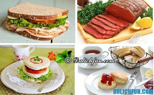 Ẩm thực nước Anh đa dạng với nhiều món ăn ngon hấp dẫn thu hút khách du lịch mọi miền ghé qua thưởng thức