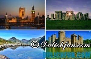 Kinh nghiệm du lịch Anh quốc: đi đâu, ở ks nào, ăn uống?