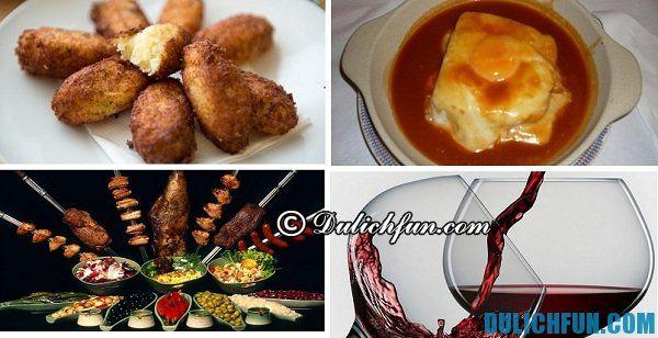 Những món ăn ngon nổi tiếng của Bồ Đào Nha, những món ăn hấp dẫn đặc trưng cho đất nước Bồ Đào Nha, kinh nghiệm du lịch Bồ Đào Nha đầy đủ và chi tiết nhất