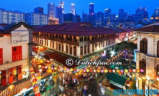 Mua sắm ở đâu khi du lịch Singapore? Khu Chinatown, điểm mua sắm giá rẻ, chất lượng ở Singapore