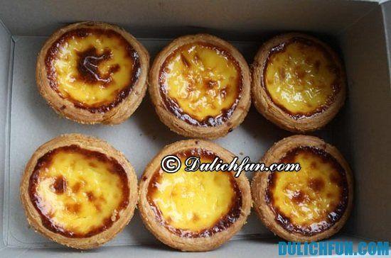 Bánh tart trứng Bồ Đào Nha, món ăn ngon, nổi tiếng nhất ở Ma Cao. Điểm tên các món ăn ngon, hấp dẫn ở Ma Cao