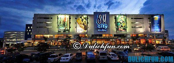 Mua sắm tại Cebu, Philippines. Kinh nghiệm du lịch Cebu, Philippines đầy đủ, chi tiết nhất.