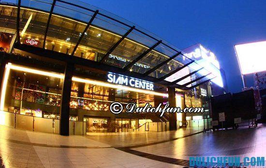 Siam Centre Bangkok, trung tâm mua sắm nổi tiếng ở Bangkok. Một số địa điểm mua sắm tốt nhất ở Bangkok