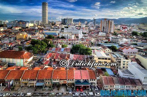 Hướng dẫn du lịch Penang chi tiết, cụ thể