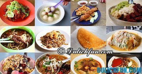 Hướng dẫn du lịch Penang chi tiết: Những món ăn đặc trưng ở Penang không thể bỏ qua