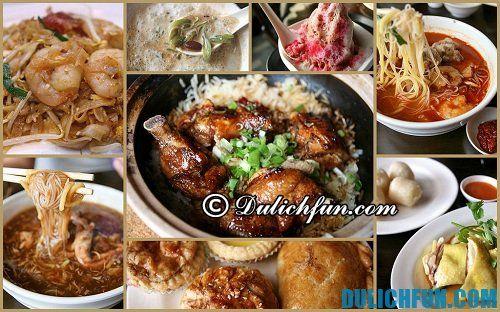 Hướng dẫn, kinh nghiệm du lịch Kuala Lumpur: những món ăn hấp dẫn ở Kuala Lumpur