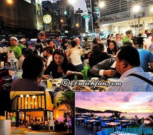 Kinh nghiệm du lịch Phuket: địa chỉ ăn uống ngon, hấp dẫn ở Phuket