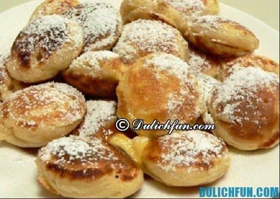Bánh poffertjes, món ăn ngon, hấp dẫn ở Hà Lan được rất nhiều người yêu thích