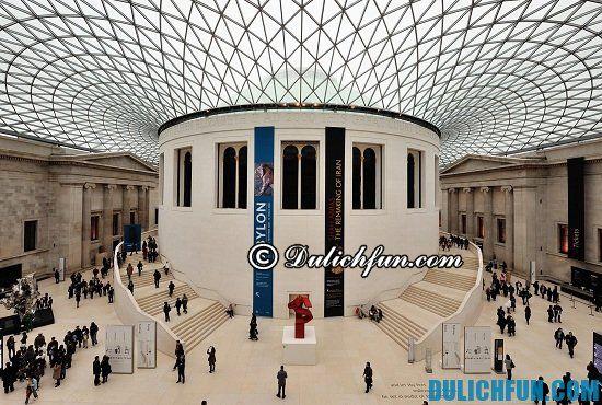 Kinh nghiệm du lịch London, Anh - British Museum, địa điểm tham quan, du lịch nổi tiếng ở London nhất định phải tới