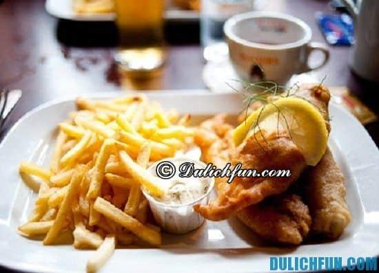 Kinh nghiệm ăn uống khi du lịch London - Ăn gì khi du lịch London? Cá và khoai tây chiên, món ăn ngon hấp dẫn ở London