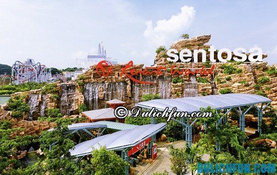 Du lịch đảo Sentosa có gì thú vị? Những điểm tham quan, du lịch nổi tiếng trên đảo Sentosa bạn không nên bỏ lỡ