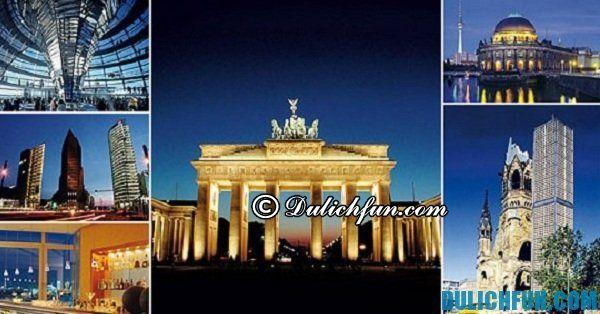 Những địa điểm du lịch Berlin nổi tiếng nhất. Du lịch Berlin nên chơi ở đâu miễn phí, nổi tiếng. Kinh nghiệm du lịch Berlin tự túc