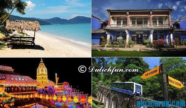 Du lịch Malaysia nên đi đâu? Điểm du lịch đẹp nổi tiếng ở Malaysia. Du lịch Malaysia có gì hay?