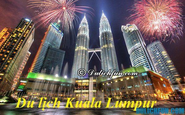 Kinh nghiệm lựa chọn khách sạn khi du lịch Kuala Lumpur. Khách sạn giá rẻ, chất lượng nên ở tại Kuala Lumpur