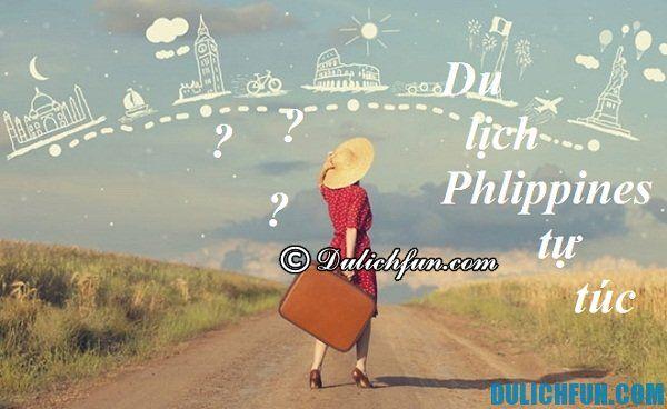 Chi phí du lịch Philippines tự túc. Du lịch Philippines cần bao tiền?