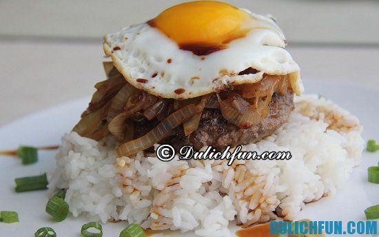 Ăn gì khi du lịch Hawaii? Loco-Moco, món ăn ngon, món ăn truyền thống ở hawaii bạn nhất định phải thử