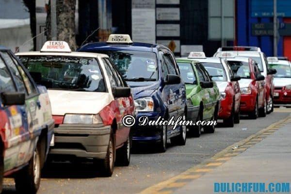 Lưu ý về giao thông ở Malaysia. Không nên đi taxi ở Malaysia. Những điều quan trọng cần nhớ khi du lịch Malaysia