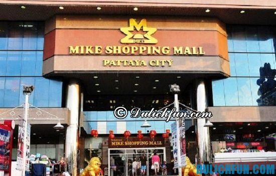 Mua gì, ở đâu khi du lịch Pattaya? Mike Shopping Mall, địa điểm mua sắm giá tốt, chất lượng ở Pattaya