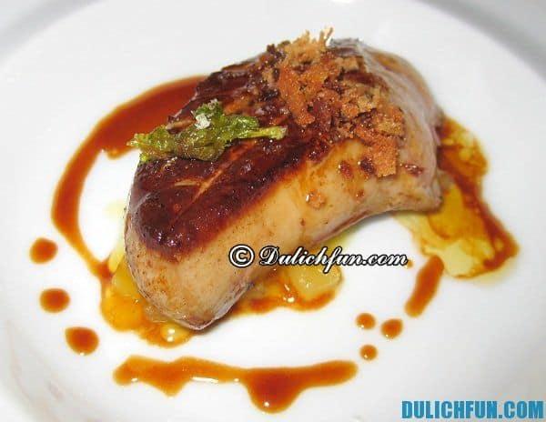 Món gan ngỗng chiên ở Pháp - món ăn ngon kiểu Pháp, ẩm thực Pháp: Món ăn đặc sản ngon, nổi tiếng ở Pháp