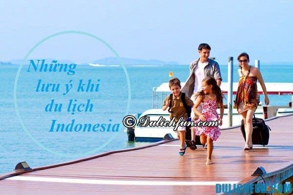 Các lưu ý cần thiết khi du lịch Indonesia