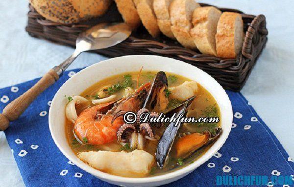 Súp hải sản ở Pháp, món ngon nước Pháp, ẩm thực Pháp: món ngon, nổi tiếng nước Pháp - Đặc sản truyền thống ngon ở Pháp
