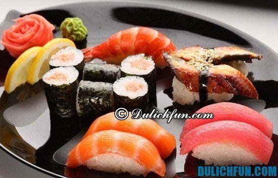 Sushi, món ăn ngon, nổi tiếng ở Nhật Bản bạn nhất định phải thử
