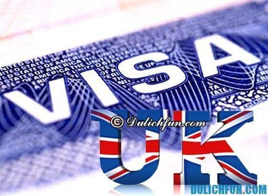 Hướng dẫn chi tiết cách làm thủ tục xin Visa đi du lịch Anh Quốc
