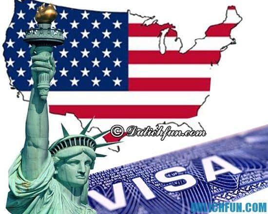 Đi Visa đi Mỹ cần chuẩn bị những gì? Hướng dẫn làm thủ tục xin Visa đi Mỹ