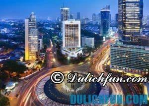 Những kinh nghiệm du lịch Jakarta tự túc, tiết kiệm, đẹp