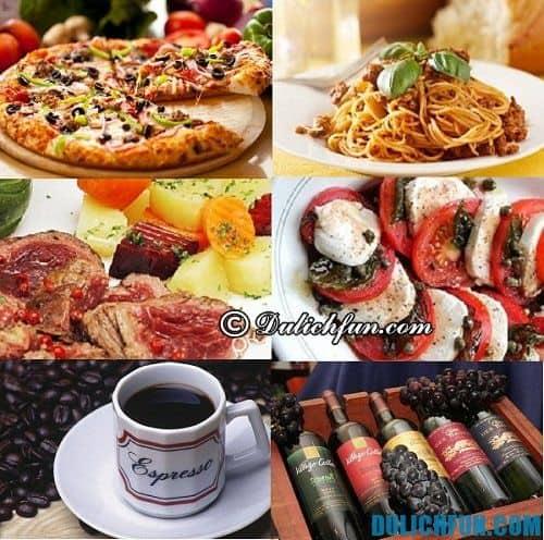 Hướng dẫn kinh nghiệm du lịch Italia: những món ăn đặc sản ngon khi du lịch Italia