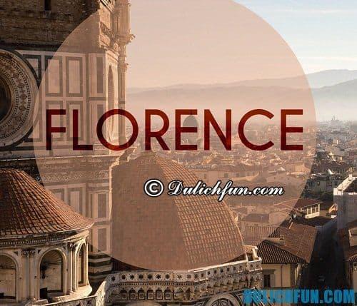 Kinh nghiệm du lịch Florence chi tiết, cụ thể: Những lưu ý chung khi du lịch Florence