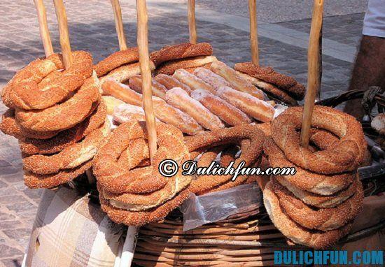 Ăn gì khi du lịch Istanbul? Bánh mì vòng Simit, món ăn ngon, nổi tiếng nhất ở Istanbul