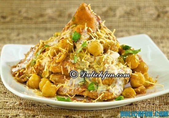 Hướng dẫn lịch trình vui chơi, ăn uống, du lịch New Delhi: ăn gì khi du lịch New Delhi? Chaat, món ăn ngon, nổi tiếng ở New Delhi