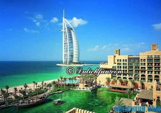 Hướng dẫn kinh nghiệm du lịch Dubai tự túc, thuận lợi và an toàn: Tư vấn lịch trình tham quan, khám phá Dubai giá rẻ