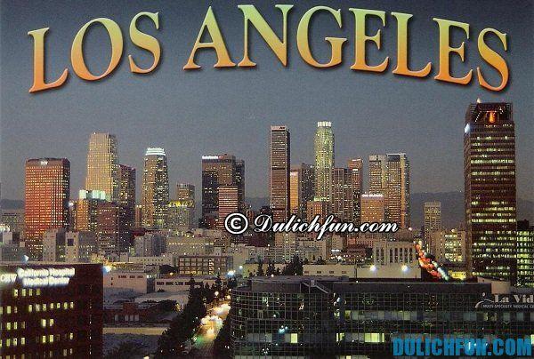 Los Angeles địa điểm du lịch nổi tiếng ở Mỹ, du lịch Mỹ nên đi chơi ở đâu thú vị, độc đáo