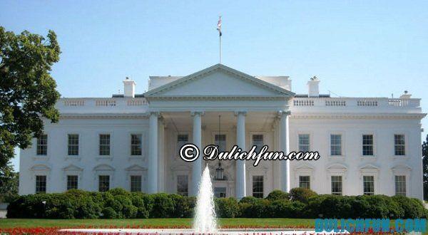 Nhà Trắng ở Washington, địa điểm du lịch nổi tiếng hấp dẫn ở Washington: Du lịch Washington nên đi chơi ở đâu?