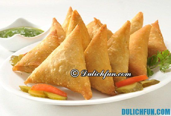 Tư vấn tour du lịch New Delhi giá rẻ, an toàn: Samosas, món ăn ngon, hấp dẫn ở New Delhi nhất định phải thưởng thức