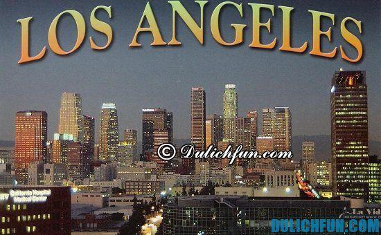 Chia sẻ kinh nghiệm du lịch Los Angeles đầy đủ, chi tiết cho người du lịch Mỹ lần đầu
