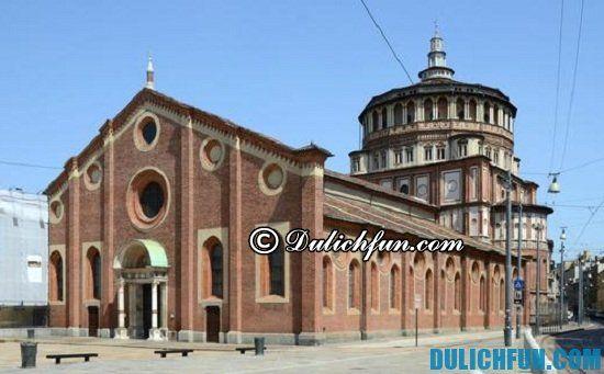 Tư vấn lịch trình du lịch Milan: Nhà thờ SantaMaria delle Grazie, địa điểm tham quan, du lịch hấp dẫn, nổi tiếng nhất ở Milan