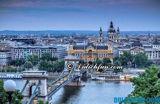 Đi đâu, chơi gì khi du lịch Hungary? Budapest, địa điểm tham quan du lịch nổi tiếng ở Hungary