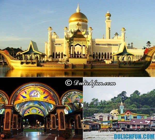 Du lịch Brunei nên đi đâu? Những điểm tham quan đẹp nổi tiếng ở Brunei. Kinh nghiệm du lịch Brunei
