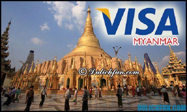 Du lịch Myanmar có cần visa? Một số lưu ý quan trọng khi đi du lịch Myanmar