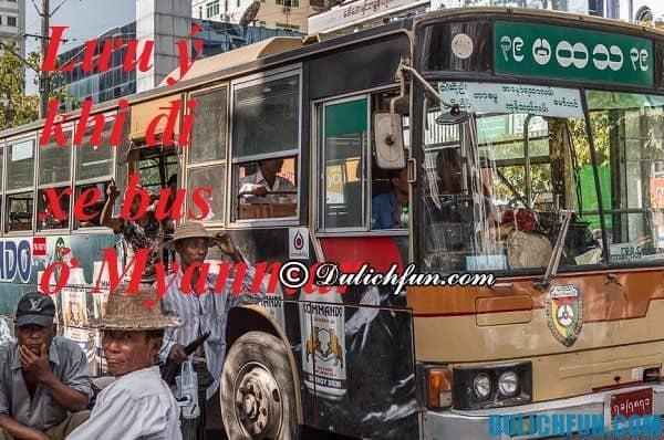Du lịch Myanmar bằng xe bus thông tin, lộ trình, giá vé. Thông tin về các tuyến xe bus phổ biến ở Myanmar. Xe bus Myanmar an toàn.