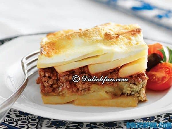 Moussaka món ngon nổi tiếng ở Hy Lạp, những món ăn ngon hấp dẫn ở Hy Lạp