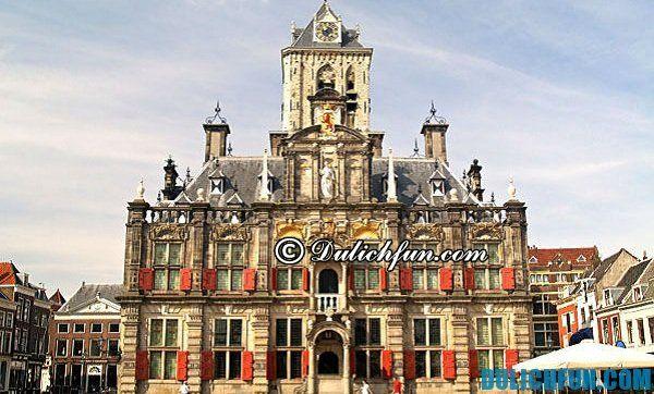 Tòa thị sảnh Delft. Du lịch Hà Lan vui chơi ở đâu hấp dẫn, nổi tiếng. Nên đi đâu chơi khi đến Hà Lan du lịch?