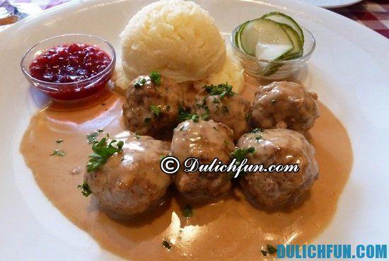 Ăn gì khi du lịch Thụy Điển? Khám phá những món ăn ngon, đặc sản nổi tiếng ở Thụy Điện
