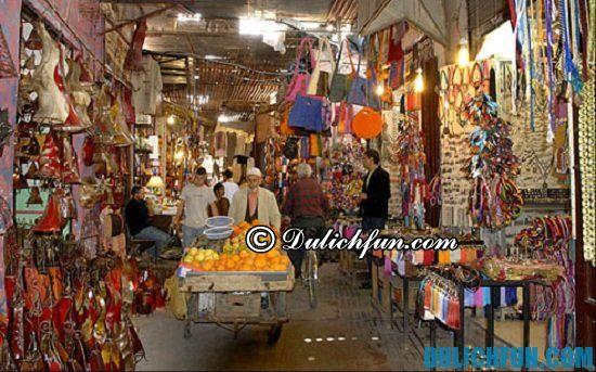 Đi đâu, mua gì khi du lịch Maroc? Chợ Marrakech, địa điểm mua sắn giá rẻ, chất lượng ở Maroc