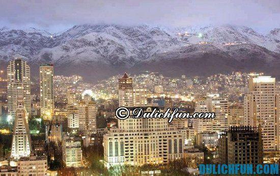 Du lịch Trung Đông có gì thú vị? Tehran – thủ đô Iran, địa điểm tham quan, du lịch nổi tiếng ở Trung Đông