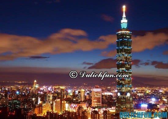 Kinh nghiệm du lịch Đài Bắc - Taipei: Tư vấn lịch trình vui chơi, tham quan khi đi du lịch Đài Bắc: Tháp Taipei 101 tầng, địa điểm tham quan, du lịch nổi tiếng ở Đài Bắc bạn nhất định phải tới