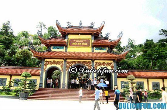Chia sẻ kinh nghiệm du lịch chùa Ba Vàng. Hướng dẫn du lịch chùa Ba Vàng vui vẻ, hấp dẫn